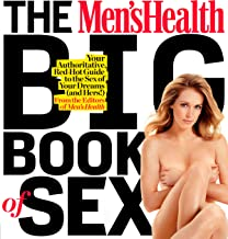 The Mens Health Big Book of Sex: Your Authoritative, Red-Hot Guide to the Sex of Your Dreams