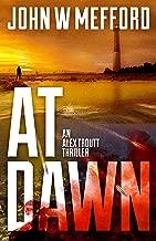 AT Dawn (An Alex Troutt Thriller, Book 4) (Redemption Thriller Series)