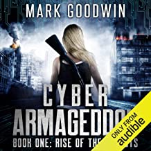 Rise of the Locusts: A Post-Apocalyptic Techno-Thriller (Cyber Armageddon, Book 1)