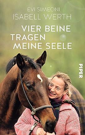 rar Vier Beine tragen meine Seele: Meine Pferde und ich by Isabell Werth PDF Online PDF