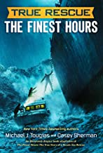 True Rescue: The Finest Hours: The True Story of a Heroic Sea Rescue (True Rescue Series)