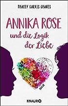 Annika Rose und die Logik der Liebe: Roman (German Edition)