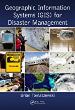 Geographic Information Systems (GIS) for Disaster Management