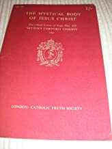 The Mystical Body of Jesus Christ: Encyclical Letter of Pope Pius XII 'Mystici Corporis Christi'