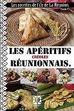 La cuisine réunionnaise. : Les apéritifs. (Les recettes de l'île de La Réunion. t. 1)