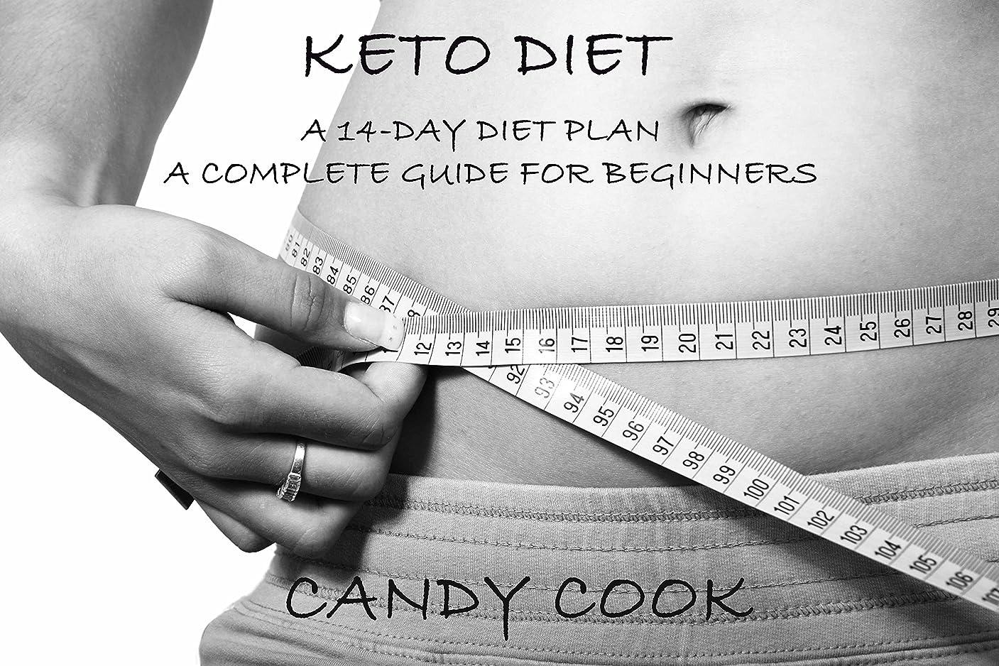 インストラクターパリティリズミカルなKeto diet: A 14-Day Diet Plan - A Complete Guide for Beginners: A Low Carb, Fat Burning, High Fat Diet for Weight Loss and Healthy Living (Reboot Metabolism, ... Reset Metabolism) (English Edition)