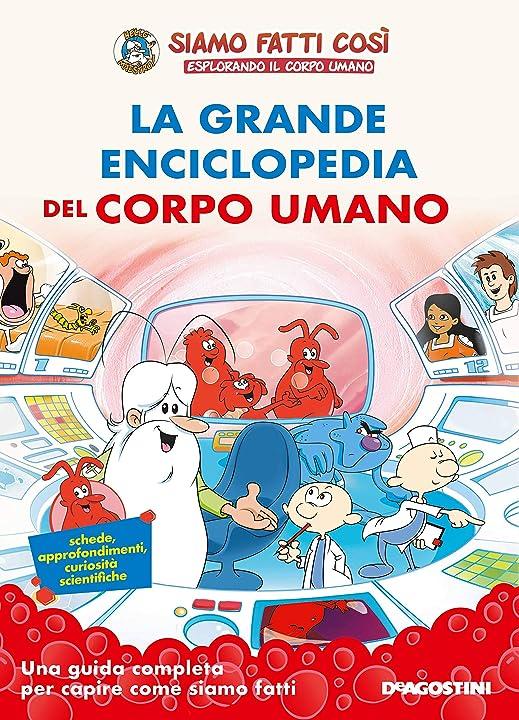 La grande enciclopedia del corpo umano. siamo fatti così. esplorando il corpo umano(italiano) copertina rigida 978-8851165833