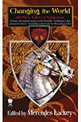 Changing the World: All-New Tales of Valdemar (Tales of Valdemar Series Book 5) Kindle Edition