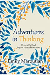 Adventures in Thinking: Opening the Mind Beyond Practiced Limitations (English Edition) Versión Kindle