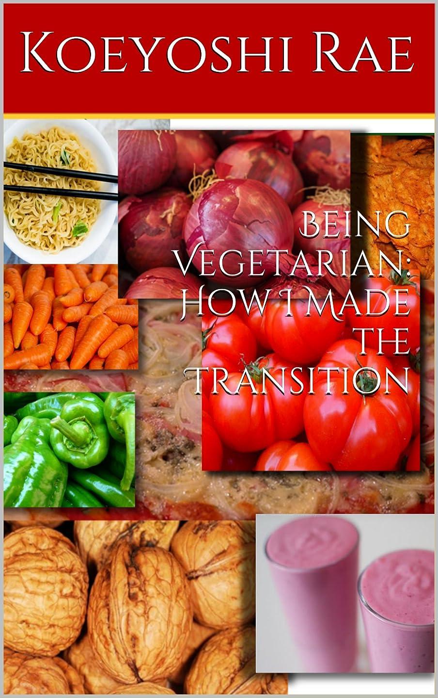 ロードされた同盟かなりBeing Vegetarian: How I Made the Transition (English Edition)