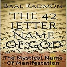 The 42 Letter Name of God: The Mystical Name of Manifestation: Sacred Names, Book 6