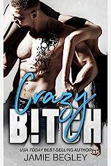 Crazy B!tch (Biker Bitches Book 5) Kindle Edition