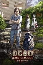 DEAD: Suffer The Children: Book 3 of the New DEAD series