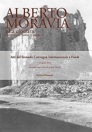 Alberto Moravia e La ciociara: Storia. Letteratura. Cinema II (Biblioteca di Sinestesie Vol. 19)