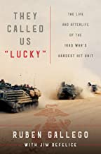 """They Called Us """"Lucky"""": The Life and Afterlife of the Iraq War's Hardest Hit Unit"""