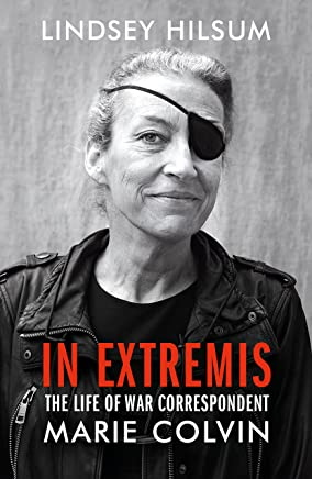 In Extremis: The Life of War Correspondent Marie Colvin (English Edition)