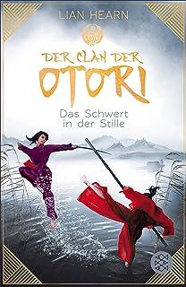 Der Clan der Otori. Das Schwert in der Stille (German Edition)