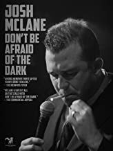 Josh McLane: Don't Be Afraid of the Dark