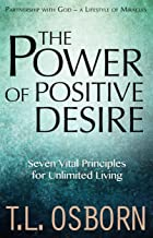 The Power of Positive Desire: Seven Vital Principles for Unlimited Living