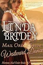 Mail Order Bride - Westward Dance: Historical Cowboy Romance (Montana Mail Order Brides Book 2)