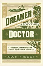 The Dreamer and the Doctor: A Forest Lover and a Physician on the Edge of the Frontier