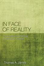 In Face of Reality: The Constructive Theology of Gordon D. Kaufman