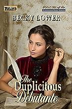 The Duplicitous Debutante (Cotillion Ball Saga Book 6)