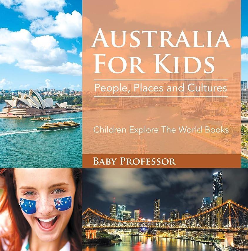 キャンセル死すすり泣きAustralia For Kids: People, Places and Cultures - Children Explore The World Books (English Edition)