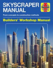 Skyscraper Manual: From concepts to construction methods (Builders' Workshop Manual)