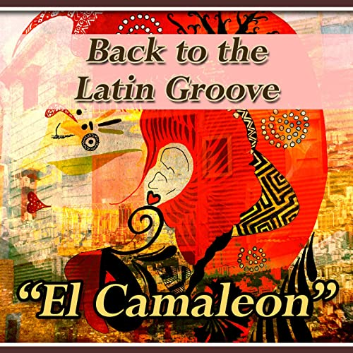 El Camaleon: Back to the Latin Groove