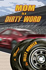 Mom is a Dirty Word Kindle Edition