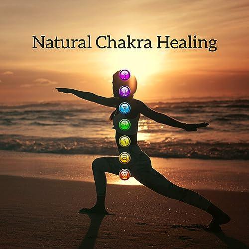 Natural Chakra Healing: Music for Meditation, Reiki, Yoga ...
