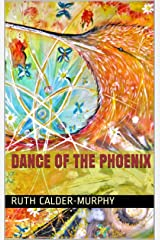 Dance of the Phoenix (The Dance - Collected Poetry Book 7) Kindle Edition
