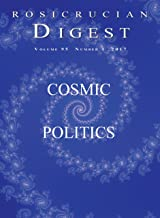 Cosmic Politics: Digest (Rosicrucian Order, AMORC Kindle Edition)