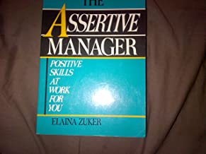The Assertive Manager: Positive Skills at Work for You