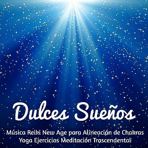 Dulces Sueños - Música Reiki New Age para Alineación de