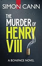 The Murder of Henry VIII (Boniface Book 1)