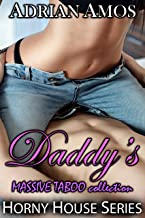 Daddy's MASSIVE TABOO Collection (20 books from Horny House Series) (Horny House Collections Book 2)