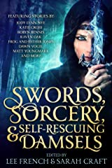 Swords, Sorcery, & Self-Rescuing Damsels Kindle Edition