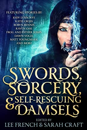 Swords, Sorcery, & Self-Rescuing Damsels (English Edition)