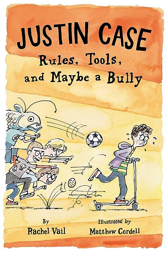 雪ビジュアル気質Justin Case: Rules, Tools, and Maybe a Bully (Justin Case Series Book 3) (English Edition)