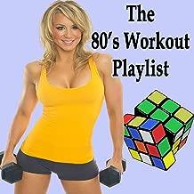 The 80's Workout Playlist - Motivation Training Music (132 Bpm) & DJ Mix (The Best Music for Aerobics, Pumpin' Cardio Power, Plyo, Exercise, Steps, Barré, Curves, Sculpting, Abs, Butt, Lean, Twerk, Slim Down Fitness Workout)