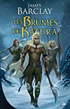 Livres Les Brumes de Katura: Les Elfes, T3 PDF