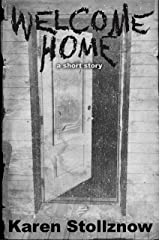 Welcome Home: A Short Story Based on the Legend of the Guyra Ghost Kindle Edition