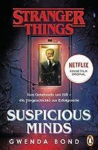 Stranger Things: Suspicious Minds - DIE OFFIZIELLE DEUTSCHE AUSGABE - ein NETFLIX-Original: Das Geheimnis um Elfi - die Vo...