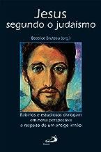 Jesus segundo o judaísmo: Rabinos e estudiosos dialogam em nova perspectiva a respeito de um antigo irmão (Biblioteca de estudos bíblicos)