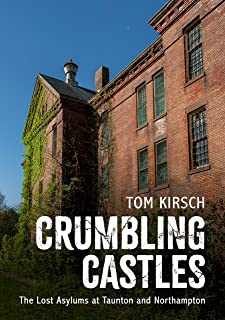 Crumbling Castles: The Lost Asylums at Taunton and Northampton (America Through Time)