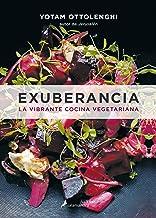 Exuberancia. La vibrante cocina vegetariana (Spanish Edition): La Vibrante Cocina Vegetariana / Vibrant Vegetable Cooking ...