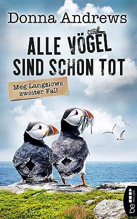 Alle Vögel sind schon tot: Meg Langslows zweiter Fall (Ein lustiger Cosy Crime Roman 2) (German Edition)