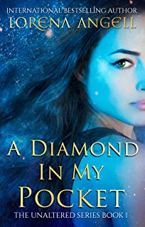 A Diamond in My Pocket (The Unaltered Book 1)